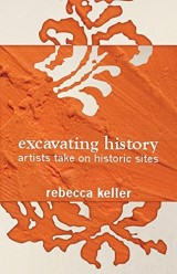 Excavating History: Artists Take on Historic Sites
