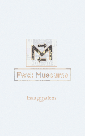 Fwd:Museums — Inaugurations